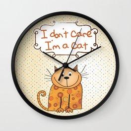 I don't care, I'm a Cat Wall Clock