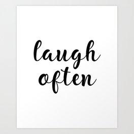 Laugh Often, Home Decor, Office Decor, Inspirational Art, Motivational Art Art Print