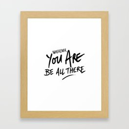 Be All There #2 Framed Art Print