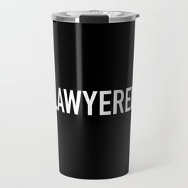 Lawyered Travel Mug
