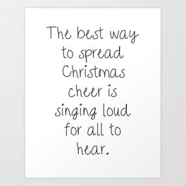 The Best Way to Spread Christmas Cheer Art Print