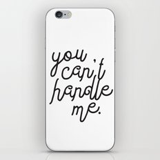 You Can't Handle Me iPhone & iPod Skin
