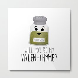 Will You Be My Valen-thyme? Metal Print