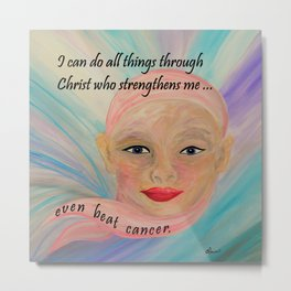 All Things Even Cancer Metal Print