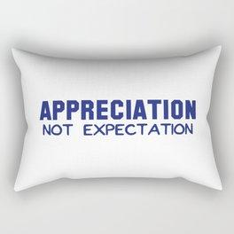 Appreciation Not Expectation Rectangular Pillow