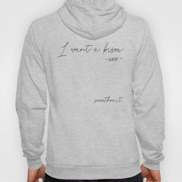 I want a kiss (bisous) Hoody