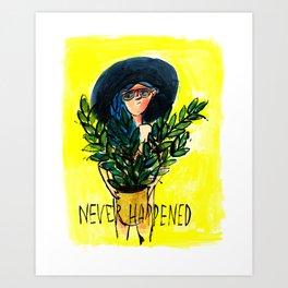Never Happend Art Print