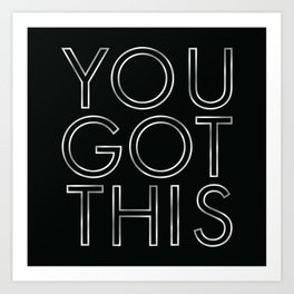 You Got This in Silver Art Print
