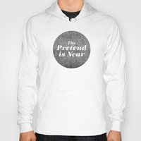 text Hoodies featuring The Pretend Is Near. by Nick Nelson