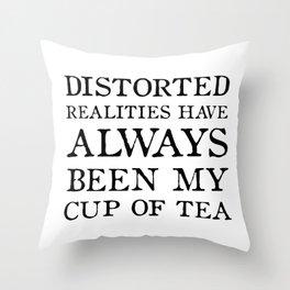 Distorted Realities - Virginia Woolf quote for tea drinker! Throw Pillow