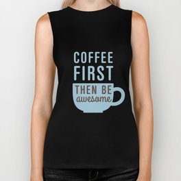 Coffee First Then Be Awesome Biker Tank