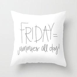 Friday Jammies Throw Pillow