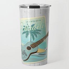 Life is better with an ukulele Travel Mug