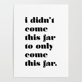 Keep going, you're awesome Poster
