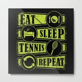 Eat Sleep Tennis Repeat Metal Print