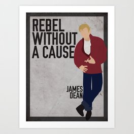 Rebel Without A Cause  Art Print