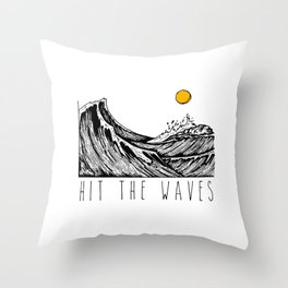 Hit The Waves Throw Pillow