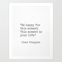 Omar Khayyam Happy quote Art Print