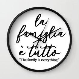 La famiglia e tutto - Family is everything in Italian Wall Clock