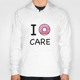 I donut care Hoody