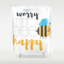 Don't worry BEE happy! Shower Curtain