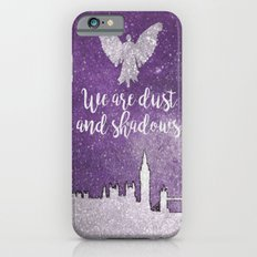 We are dust and shadows iPhone 6s Slim Case