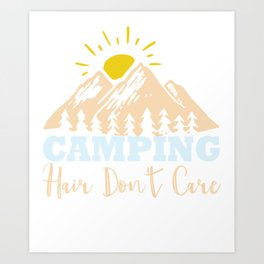 New Camping Camping Hair Don't Care Art Print