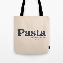 Pasta is always a good idea - Navy Tote Bag