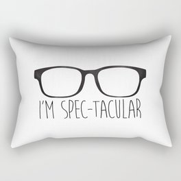 I'm Spec-tacular Rectangular Pillow