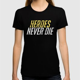 Heroes Never Die! Distressed T-shirt