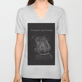 I'm a girl, you're a boy. Unisex V-Neck