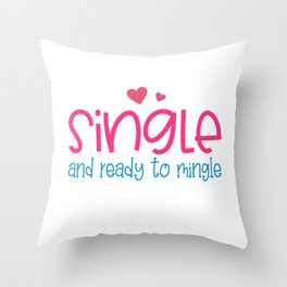 Single and Ready to Mingle Funny Valentine's Day Quote Throw Pillow