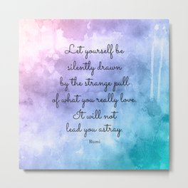 Do what you love..! Inspirational Quote by Rumi Metal Print
