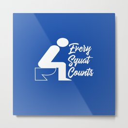 Every Squat Counts Metal Print