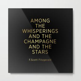 Champagne Sign F Scott Fitzgerald Among the whisperings Metal Print