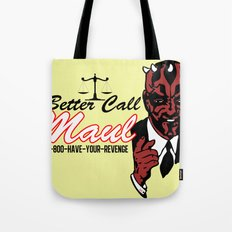 Better Call Maul Tote Bag