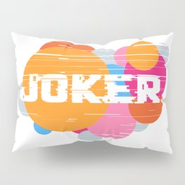 Joker Pillow Sham