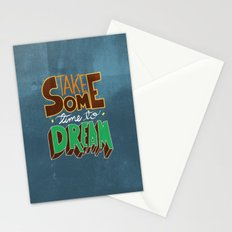 take some time to dream Stationery Cards