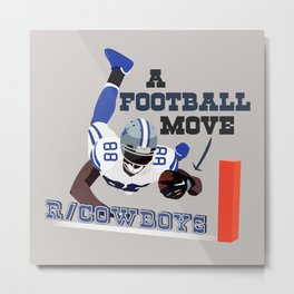Dez A football move - R/Cowboys Metal Print