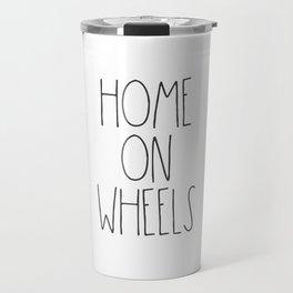 Home on Wheels RV text Travel Mug