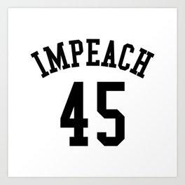 IMPEACH 45 Art Print