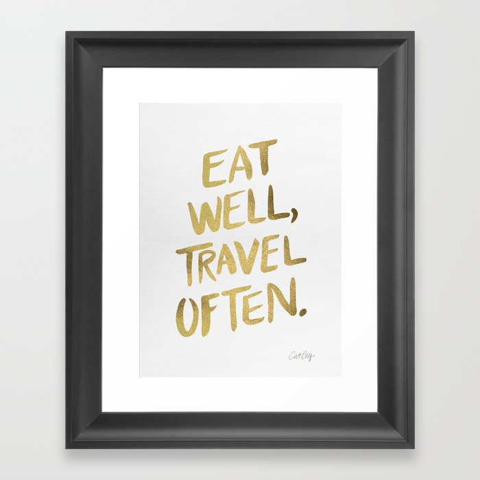 c2be142a6acc Eat Well Travel Often on Gold Framed Art Print by catcoq