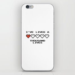 I've lived a 1000 lives iPhone Skin