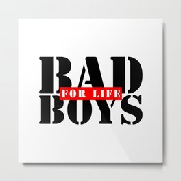 BAD BOYS FOR LIFE Metal Print