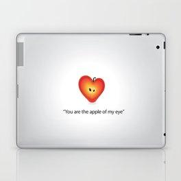 """Your the apple of my eye""  Laptop & iPad Skin"