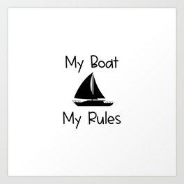 My Boat My Rules Lake and Ocean Travel Art Print