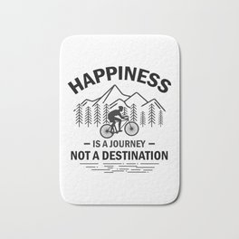 Happiness Is A Journey Not A Destination bw Bath Mat