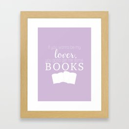 Lilac - If you wanna be my lover, you gotta get me some books Framed Art Print