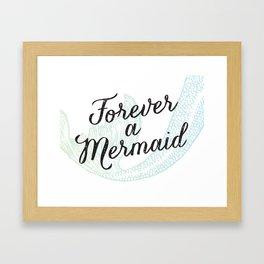 Forever a Mermaid Framed Art Print