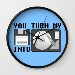 You turn my floppy disk into hard drive Wall Clock